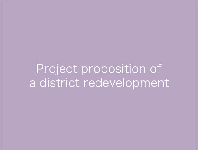 Project propositionof a district redevelopment